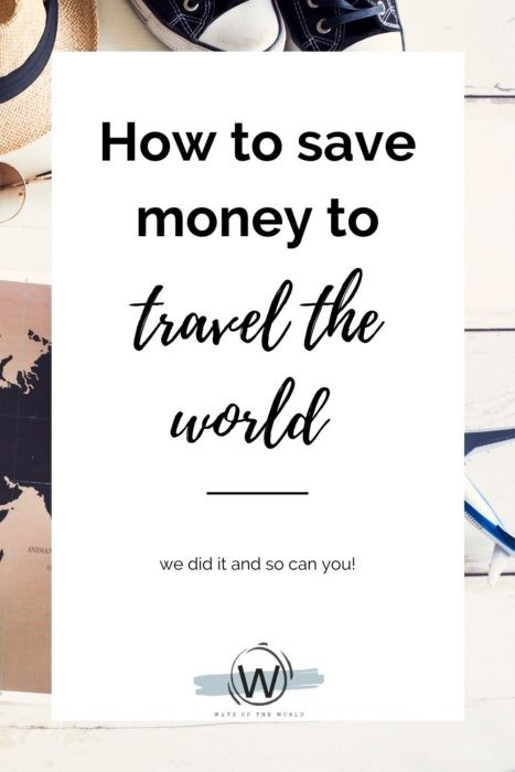 how to save money to travel the world full time